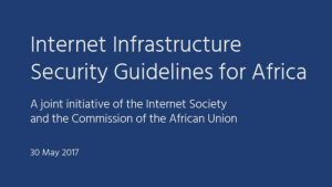 Guidelines to help Africa create a more secure Internet infrastructure